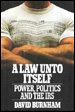 A Law Unto Itself: Power, Politics and the IRS