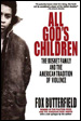 All God's Children:  The Bosket Family and the American Tradition of Violence
