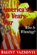 America's 30 Years War: Who Is Winning