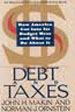 Debt and Taxes: How America Got into Its Budget Mess and What to Do About It