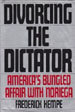 Divorcing the Dictator: America's Bungled Affairs with Noriega