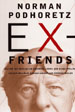 Ex-Friends:  Falling Out with Allen Ginsberg, Lionel & Diana Trilling, Lillian Hellman, Hannah Arendt, and Norman Mailer