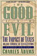 For Good & Evil: The Impact of Taxes on the Course of Civilization