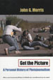 Get the Picture:  A Personal History of Photojournalism