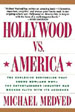 Hollywood vs. America: Popular Culture and the War on Traditional Values