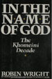 In the Name of God: The Khomeini Decade
