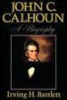 John C. Calhoun:  A Biography