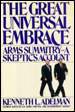 The Great Universal Embrace, Arms Summitry -- A Skeptics Account