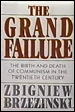 The Grand Failure: The Birth & Death of Communism in the 20th Century