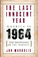 The Last Innocent Year: America in 1964