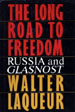 The Long Road to Freedom:  Russia & Glasnost