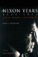The Nixon Years, 1969-1974, White House to Watergate