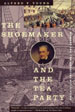 The Shoemaker and the Tea Party: Memory & the American Revolution