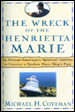 The Wreck of the Henrietta Marie: An African-American's Spiritual Journey to Uncover a Sunken Slave Ship's Past