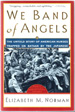 We Band of Angels:; The Untold Story of American Nurses Trapped on Bataan by the Japanese
