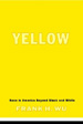 Yellow:  Race in America Beyond Black and White
